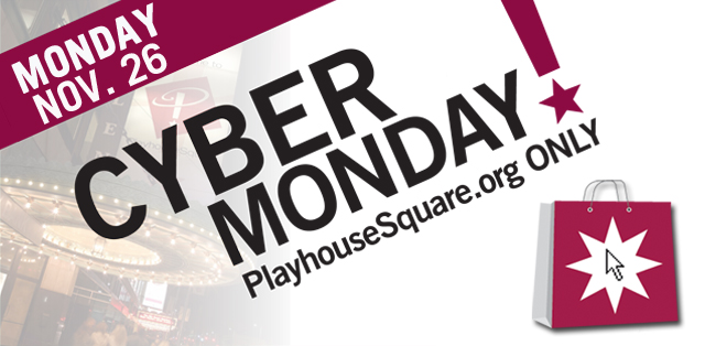 Cyber Monday at PlayhouseSquare