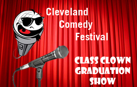Cleveland Comedy Festival: Class Clown Graduation Show
